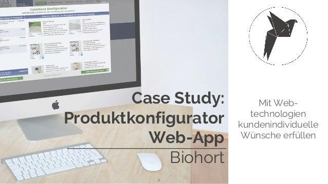 Mit Web- technologien kundenindividuelle Wünsche erfüllen Case Study: Produktkonfigurator Web-App Biohort