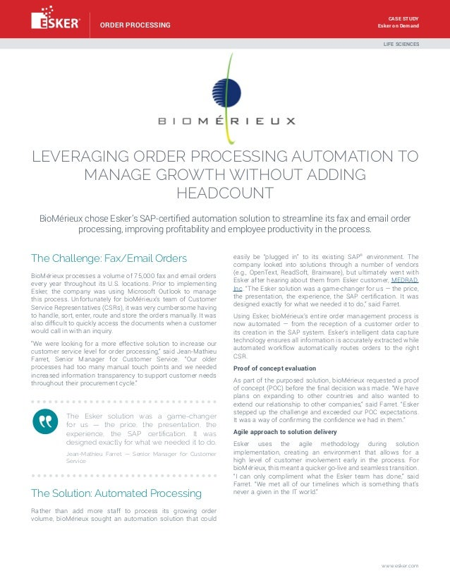 Esker on Demand LEVERAGING ORDER PROCESSING AUTOMATION TO MANAGE GROWTH WITHOUT ADDING HEADCOUNT BioMérieux chose Esker's ...