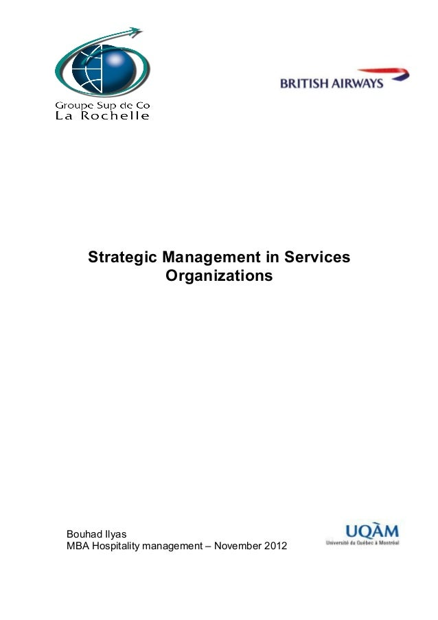 Strategic Management in Services              OrganizationsBouhad IlyasMBA Hospitality management – November 2012