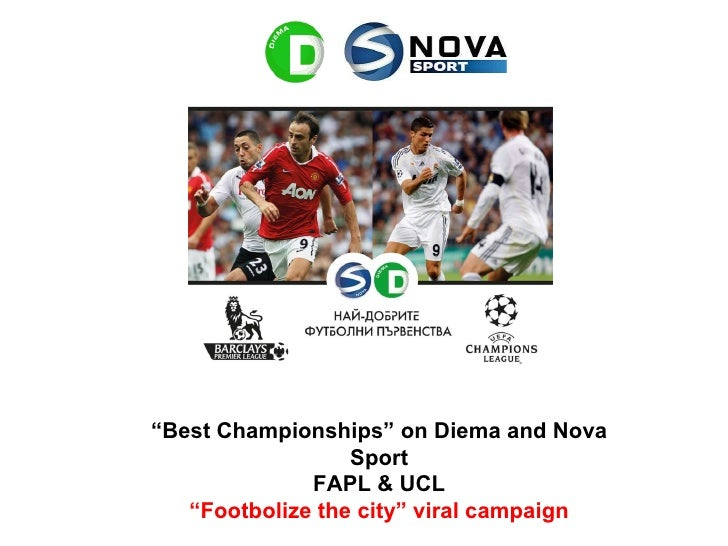 """"""" Best Championships"""" on Diema and Nova Sport FAPL & UCL """" Footbolize the city"""" viral campaign"""