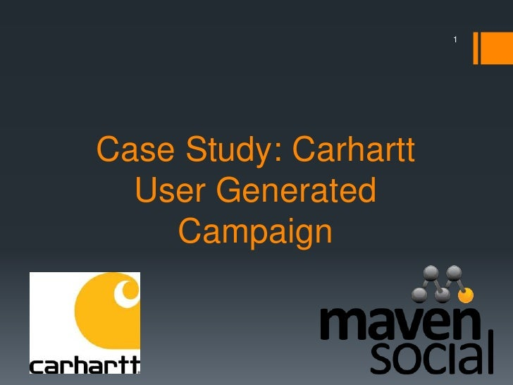 1Case Study: Carhartt  User Generated    Campaign