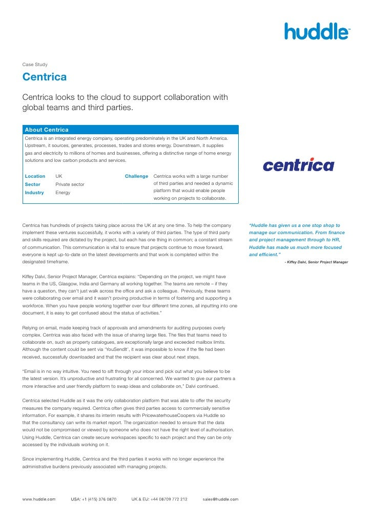 Case StudyCentricaCentrica looks to the cloud to support collaboration withglobal teams and third parties. About Centrica ...