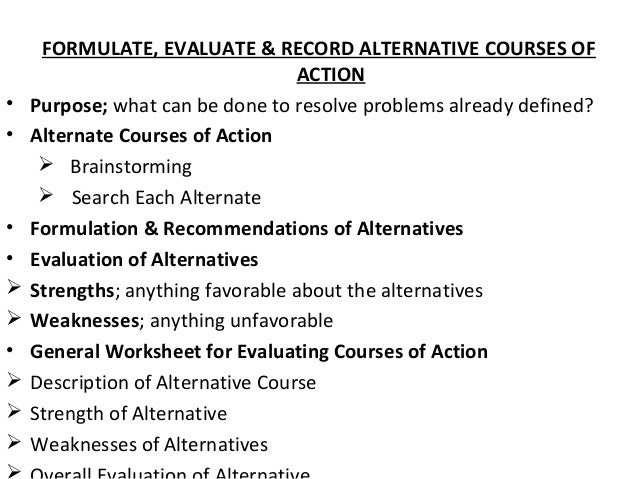 case analysis with alternative courses of action A guide to strategic case analysis  a clear set of criteria by which to assess the viability of the alternative courses of action available to.