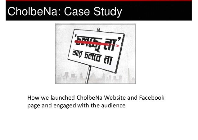 CholbeNa: Case Study   How we launched CholbeNa Website and Facebook   page and engaged with the audience
