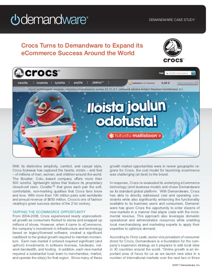 crocs case study Crocs markets its products through a wide range of distribution channels, including traditional footwear retailers and specialty channels, as well as selling directly to consumers through its web site and company-operated kiosks.