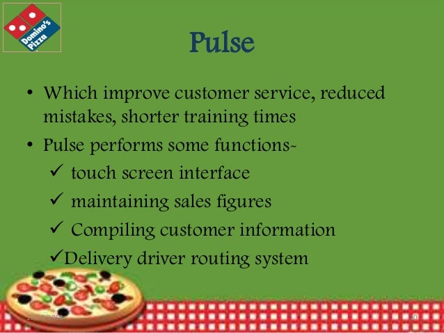 Pulse • Which improve customer service, reduced mistakes, shorter training times • Pulse performs some functions touch sc...
