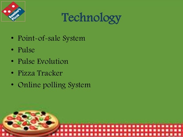 Technology • • • • •  Point-of-sale System Pulse Pulse Evolution Pizza Tracker Online polling System  12/30/2013  8