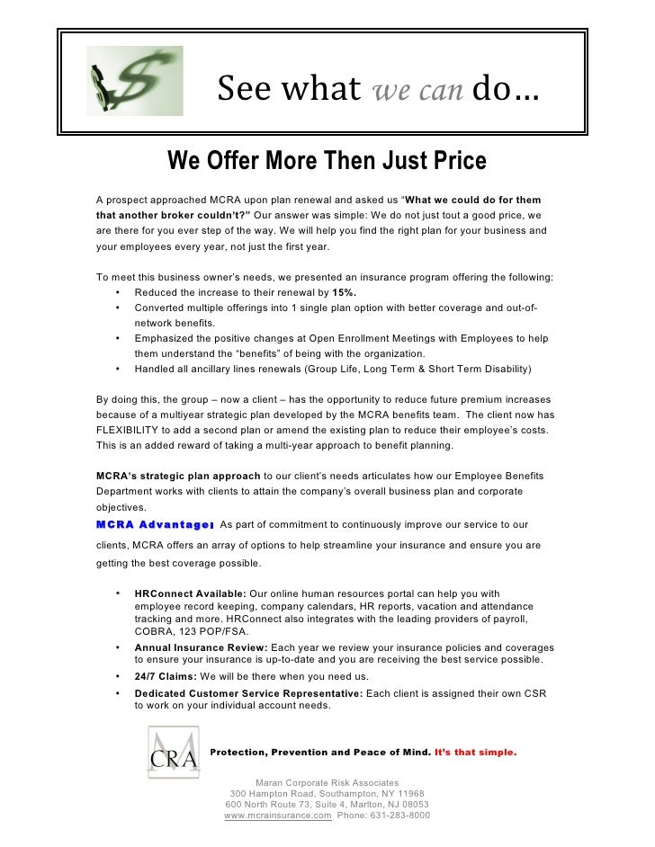 See  what we can do…                  We Offer More Then Just Price A prospect approached MCRA upon plan renewal and a...