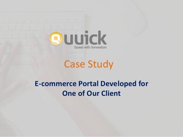 mmb case study for ecommerce Ch4 and ch5 chapter 4 e1 mmb can be categorized as mid-sized company and having long as shown in the case study.