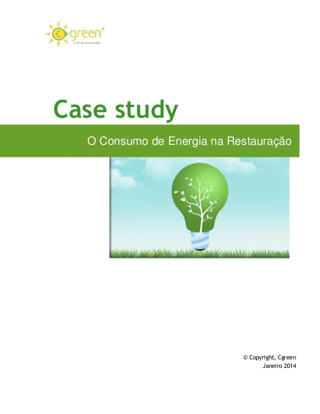 Case study O Consumo de Energia na Restauração  © Copyright, Cgreen Janeiro 2014