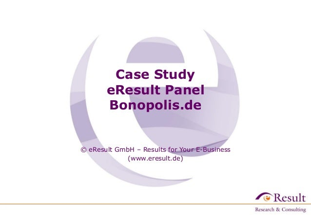 Case Study eResult Panel Bonopolis.de © eResult GmbH – Results for Your E-Business (www.eresult.de)