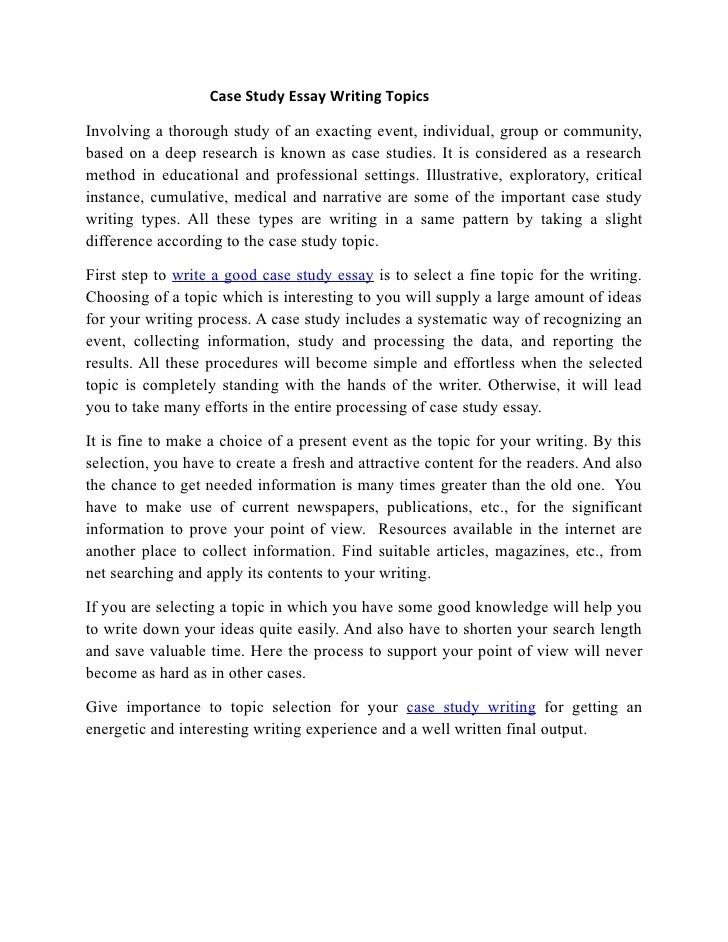 case study essay examples A case study essay is a document that uses one or more real-life or fictional examples of many writers, students, and professionals dread writing case studies for instance, a case study might present the use of technology to solve records storage problems by citing examples of real-life organizations that used technology successfully for this.