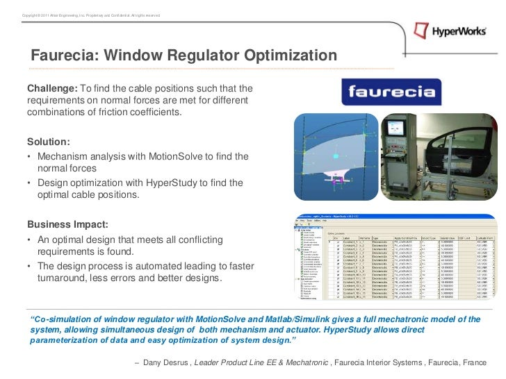 Faurecia: Window Regulator Optimization<br />Challenge: To find the cable positions such that the requirements on normal f...