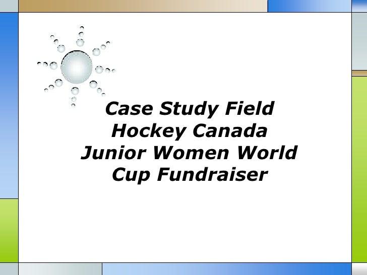 Case Study Field  Hockey CanadaJunior Women World   Cup Fundraiser