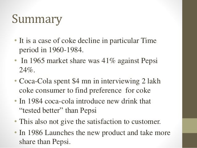 """hbr case introducing the new coke Based on """"introducing new coke"""" a case study by susan fournier harvard business review introduction in april 1985 the coca-cola company, a company with more than 100 years old at that time, decided to introduce a new version of their most important product: coke."""