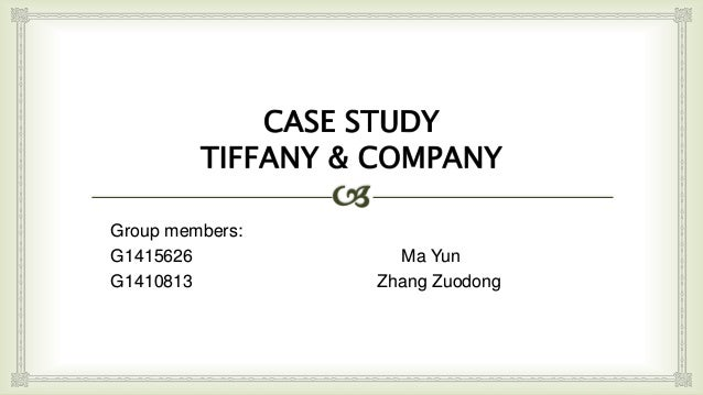 tiffany co case study essay Conduct a case analysis based on current information for the case study – tiffany & co be accomplished to ensure tiffany and co's future competitive.