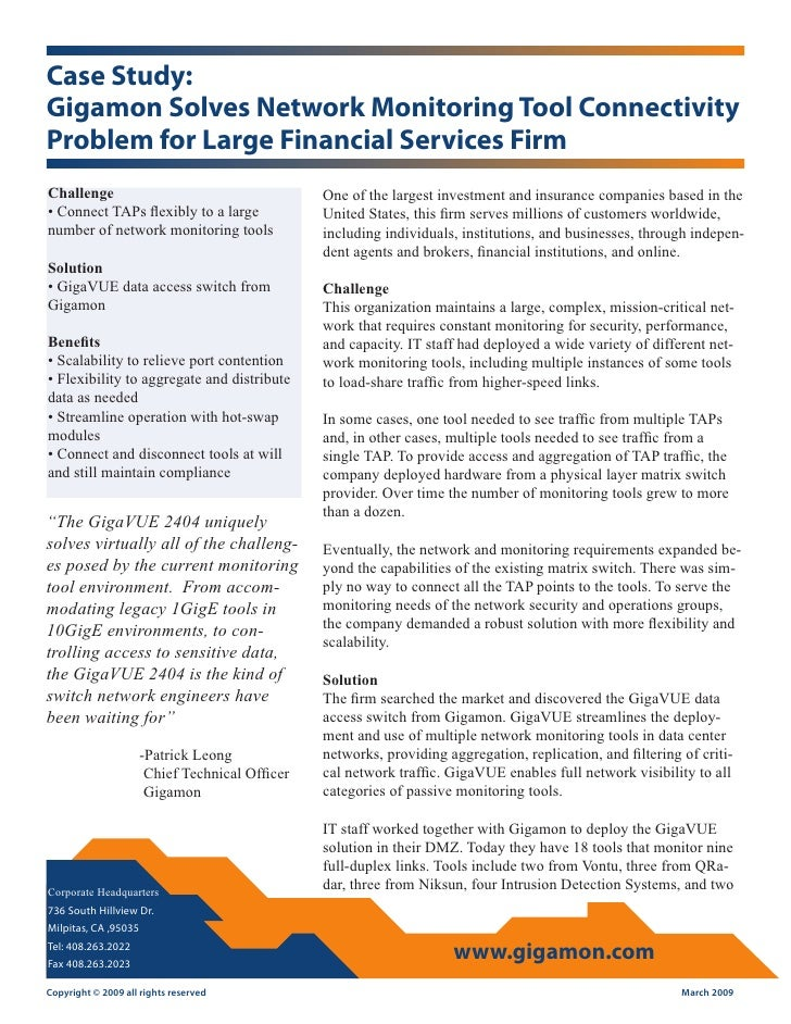 Case Study: Gigamon Solves Network Monitoring Tool Connectivity Problem for Large Financial Services Firm Challenge       ...