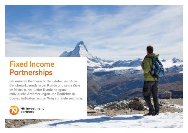Fixed Income Partnerships Bei unseren Partnerschaften stehen nicht die Benchmark, sondern der Kunde und seine Ziele im Mit...