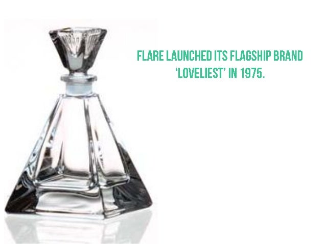flare fragrances Flare fragrances: analysis5cs •company •customers •collaborators • competitors •context company & competit.