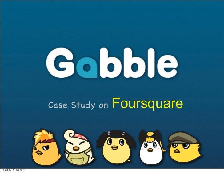 Case Study on   Foursquare12年8月15⽇日星期三
