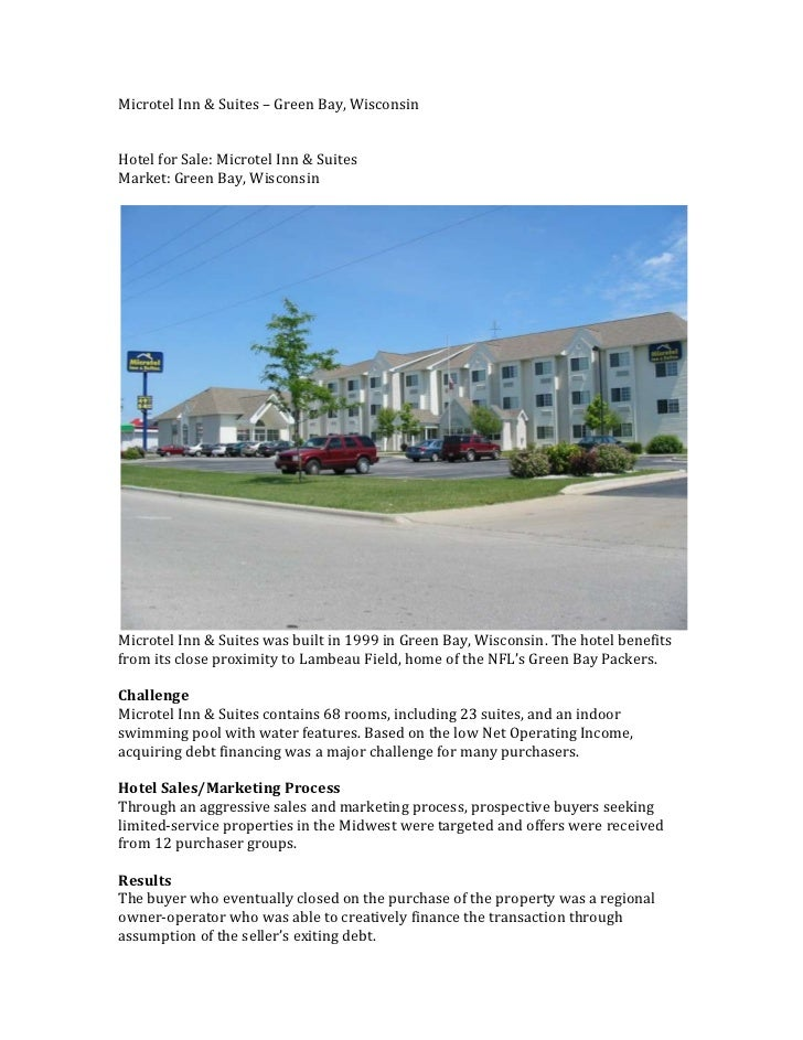 Microtel Inn & Suites – Green Bay, WisconsinHotel for Sale: Microtel Inn & SuitesMarket: Green Bay, WisconsinMicrotel Inn ...