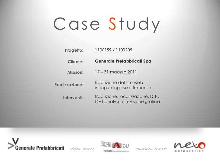 Case Study     Progetto:               1100159 / 1100209      Cliente:               Generale Prefabbricati Spa      Missi...
