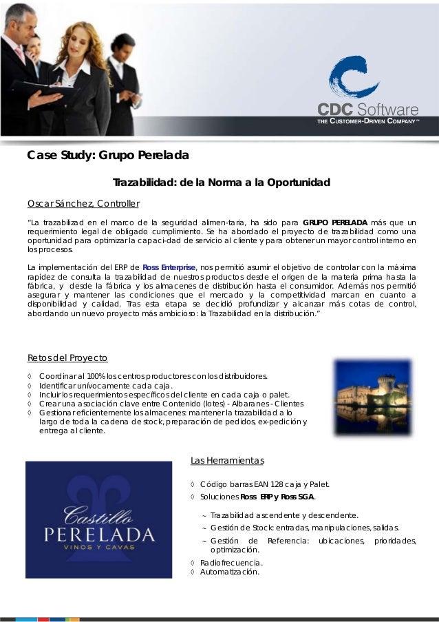 """Case Study: Grupo Perelada Trazabilidad: de la Norma a la Oportunidad Oscar Sánchez, Controller """"La trazabilizad en el mar..."""