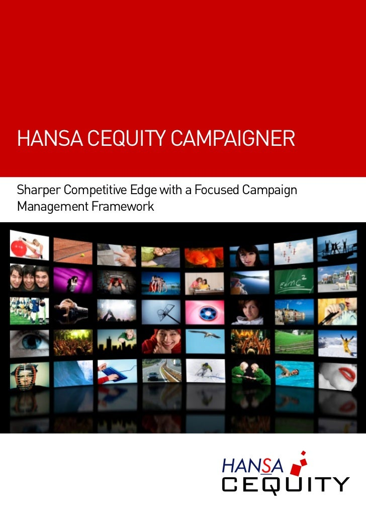 HANSA CEQUITY CAMPAIGNERSharper Competitive Edge with a Focused CampaignManagement Framework
