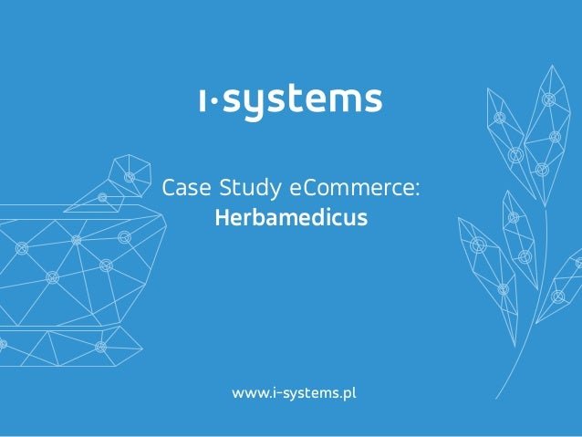 Case Study eCommerce: Herbamedicus www.i-systems.pl
