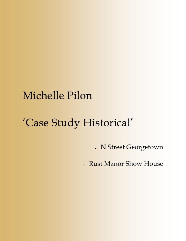 Michelle Pilon  'Case Study Historical'                   •   N Street Georgetown              •   Rust Manor Show House