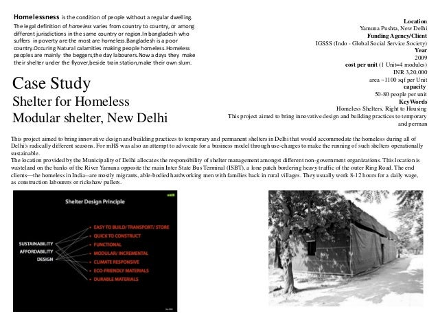 Case Study Shelter for Homeless Modular shelter, New Delhi Location Yamuna Pushta, New Delhi Funding Agency/Client IGSSS (...