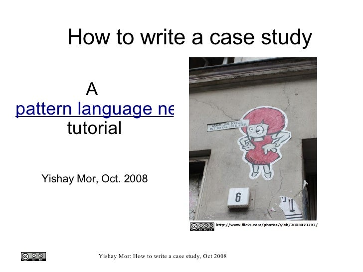 How to write a case study A  pattern language network  tutorial Yishay Mor, Oct. 2008