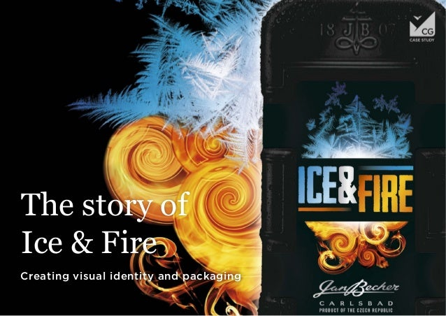 The story of Ice & Fire Creating visual identity and packaging