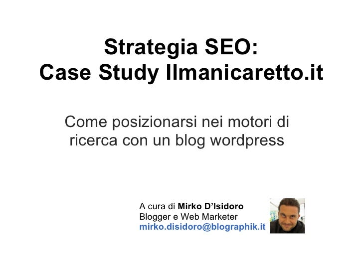 Strategia SEO: Case Study Ilmanicaretto.it    Come posizionarsi nei motori di   ricerca con un blog wordpress             ...