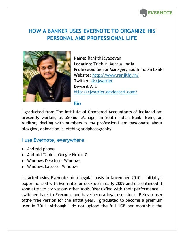 HOW A BANKER USES EVERNOTE TO ORGANIZE HIS PERSONAL AND PROFESSIONAL LIFE Name: RanjithJayadevan Location: Trichur, Kerala...