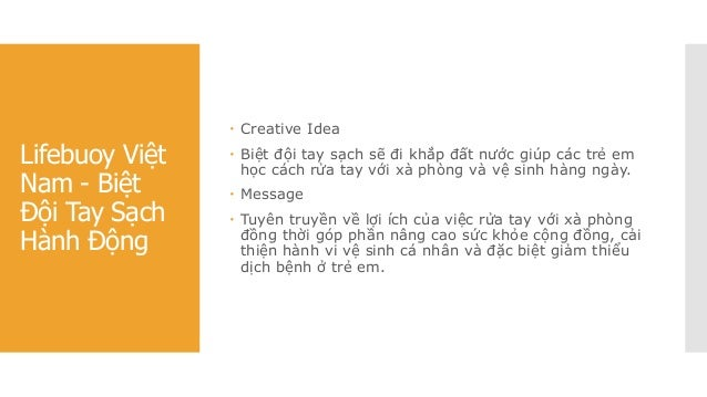 Lifebuoy Việt Nam - Biệt Đội Tay Sạch Hành Động  Creative Idea  Biệt đội tay sạch sẽ đi khắp đất nước giúp các trẻ em họ...
