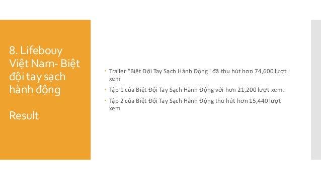 """8. Lifebouy Việt Nam- Biệt đội tay sạch hành động Result  Trailer """"Biệt Đội Tay Sạch Hành Động"""" đã thu hút hơn 74,..."""
