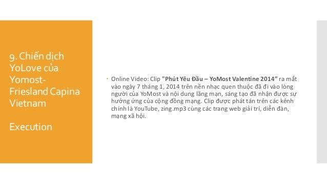 "9.Chiến dịch YoLove của Yomost- FrieslandCapina Vietnam Execution  Online Video: Clip ""Phút Yêu Đầu – YoMost Valentine 20..."