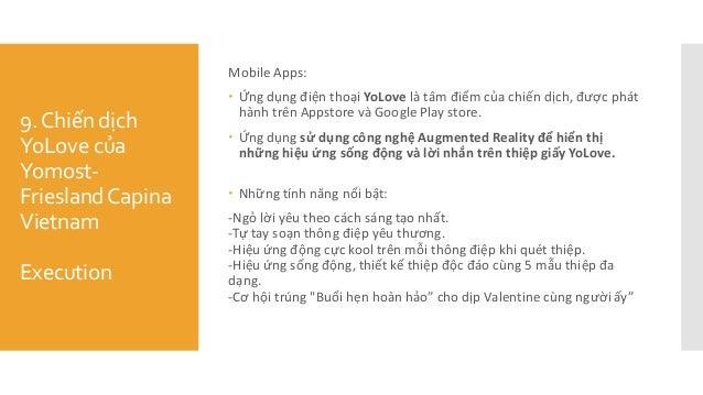 9.Chiến dịch YoLove của Yomost- FrieslandCapina Vietnam Execution Mobile Apps:  Ứng dụng điện thoại YoLove là tâm điê...