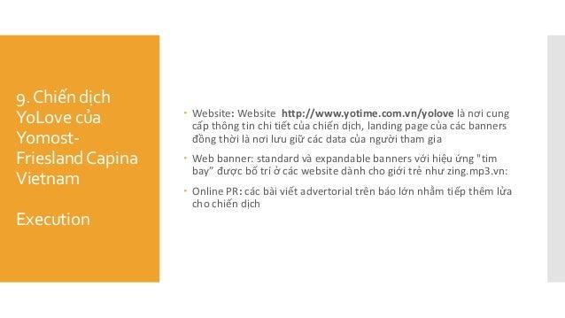 9.Chiến dịch YoLove của Yomost- FrieslandCapina Vietnam Execution  Website: Website http://www.yotime.com.vn/yolove là n...