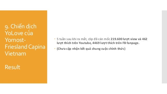 9.Chiến dịch YoLove của Yomost- FrieslandCapina Vietnam Result  5 tuần sau khi ra mắt, clip đã cán mốc 219.600 lượt v...