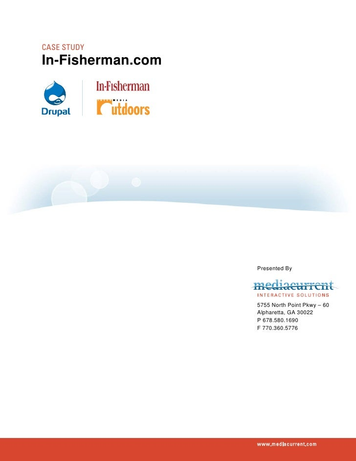 CASE STUDYIn-Fisherman.com                   Presented By                   5755 North Point Pkwy – 60                   A...
