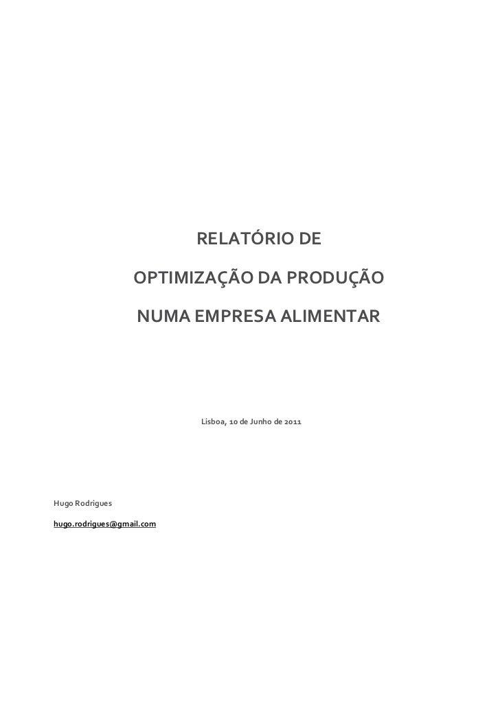 RELATÓRIO DE                  OPTIMIZAÇÃO DA PRODUÇÃO                   NUMA EMPRESA ALIMENTAR                           L...