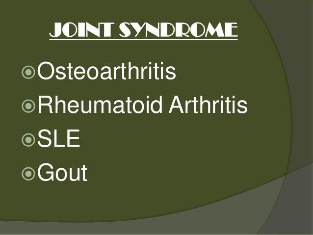 JOINT SYNDROMEOsteoarthritisRheumatoid ArthritisSLEGout
