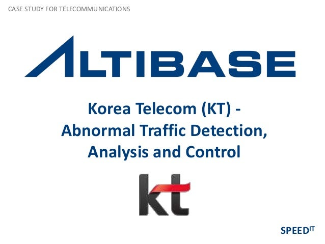 Korea Telecom (KT) - Abnormal Traffic Detection, Analysis and Control CASE STUDY FOR TELECOMMUNICATIONS SPEEDIT