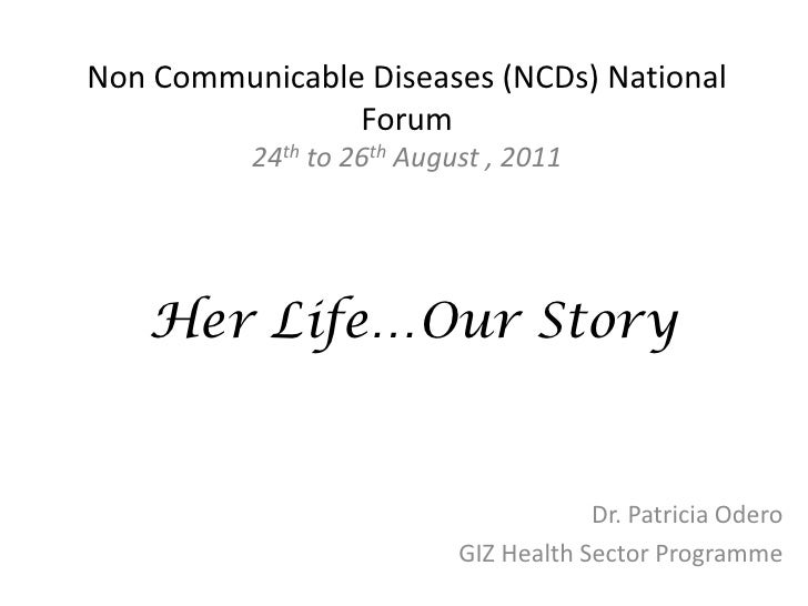 Non Communicable Diseases (NCDs) National                  Forum            24th to 26th August , 2011        ...