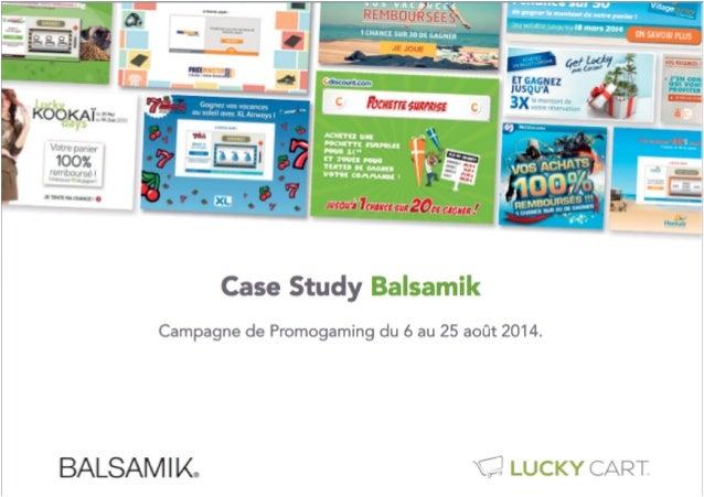 06/08/14© LUCKY CART 2O14 – TOUTE REPRODUCTION INTERDITE 2 Du 6 au 25 août 2014, Balsamik a décidé d'offrir à toutes ses c...