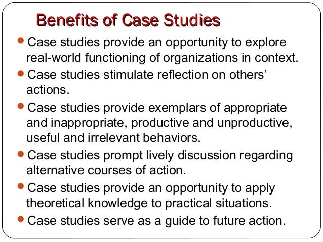 advantages of using case study methods Why teach with the case method the advantages of incorporating the case method in a fully lecture-based course are best understood as part of the bigger case.