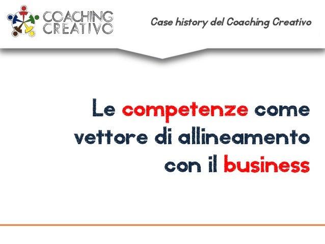 Le competenze come vettore di allineamento con il business Case history del Coaching Creativo