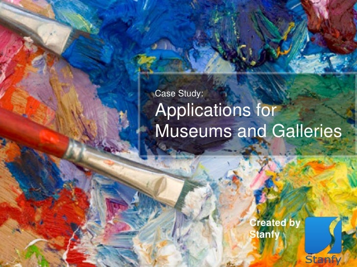 Case Study:Applications forMuseums and Galleries              Created by              Stanfy